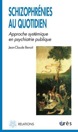 Schizophrénies au quotidien : Approche systémique en psychiatrie publique