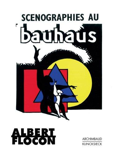 Scénographies au Bauhaus: Dessau 1927-1930