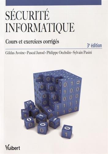 Sécurité informatique: Cours et exercices corrigés (2015)