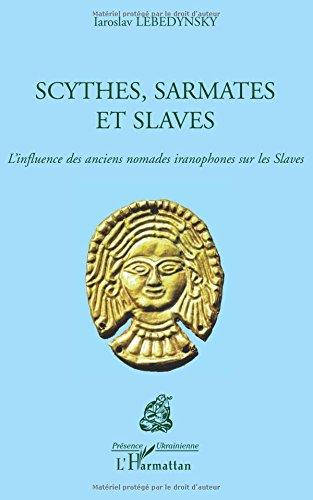 Scythes, Sarmates et Slaves
