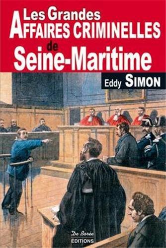 Seine-Maritime Grandes Affaires Criminelles