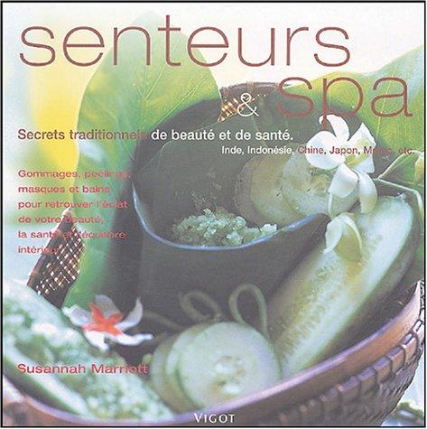 Senteurs et Spa : Secrets traditionnels de beauté et de santé