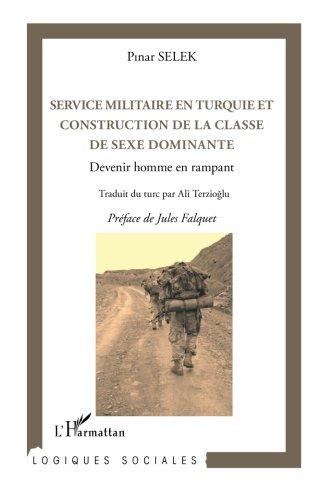 Service militaire en Turquie et construction de la classe de sexe dominante: Devenir homme en rampant