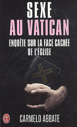 Sexe au Vatican: Enquête sur la face cachée de l'Église