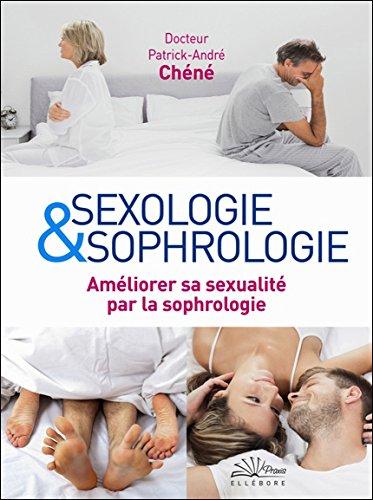 Sexologie et sophrologie - Améliorer sa sexualité par la sophrologie