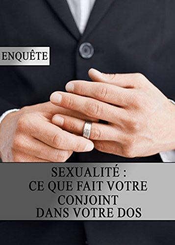 Sexualité : Ce que Fait votre Conjoint dans votre Dos