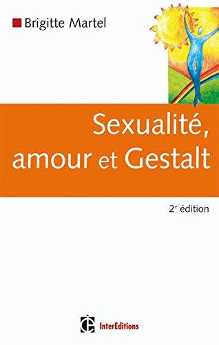 Sexualité, amour et Gestalt - 2e éd