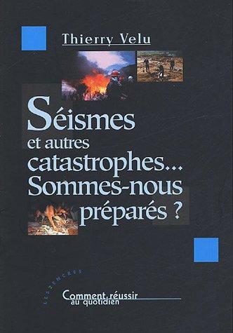 Séismes et autres catastrophes... : Sommes-nous préparés ?