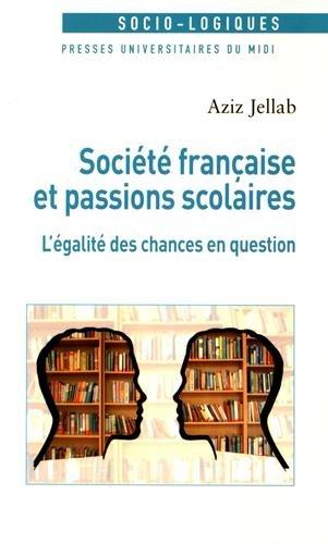 Société française et passions scolaires : L'égalité des chances en question