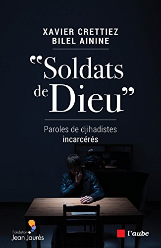 Soldats de Dieu - Paroles de Djihadistes Incarceres