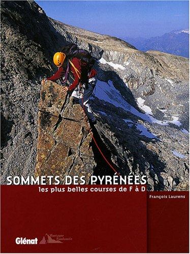 Sommets des Pyrénées: Les plus belles courses de F à D