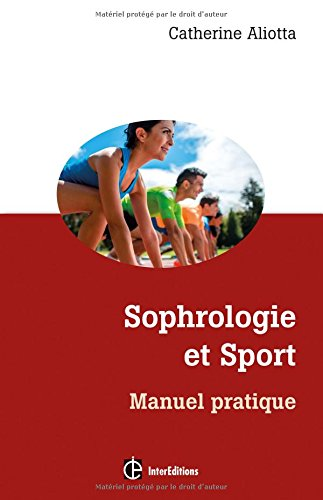 Sophrologie et Sport - Manuel pratique: Manuel pratique