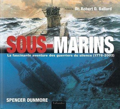 Sous-marins : La Fascinante aventure des guerriers du silence, 1776-2002