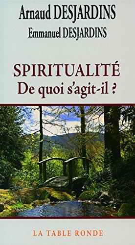 Spiritualité: De quoi s'agit-il? (Les Chemins de la Sagesse)