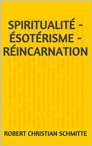 Spiritualité - Ésotérisme - Réincarnation: 2e édition, ajout étude sur ancienne religion