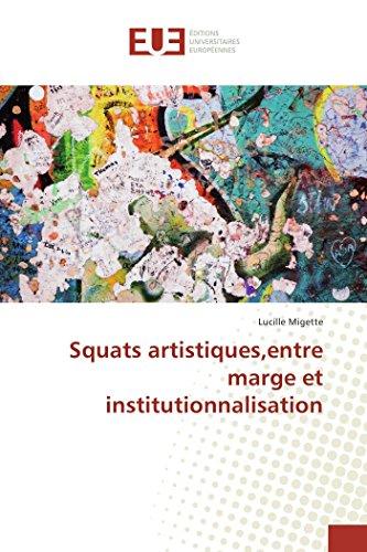 Squats artistiques,entre marge et institutionnalisation