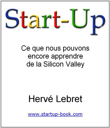 Start-Up: Ce Que Nous Pouvons Encore Apprendre De La Silicon Valley