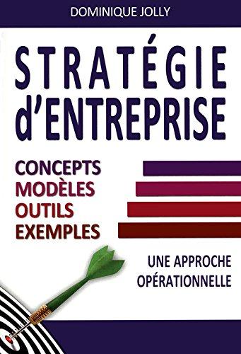 Stratégie d'entreprise : concept, modèles, outils, exemples