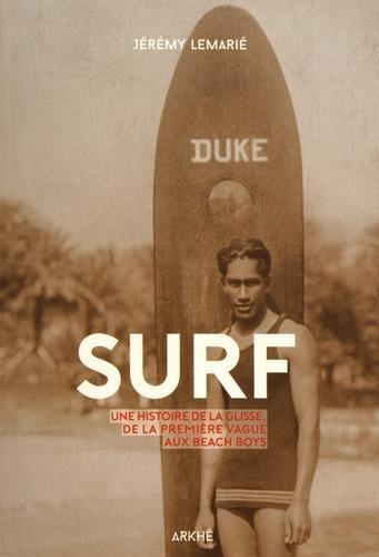Surf: Histoire de la glisse