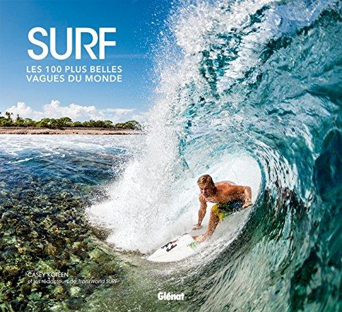 Surf: Les 100 plus belles vagues du monde