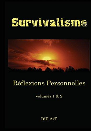 Survivalisme: Reflexions Personnelles Volumes 1 & 2