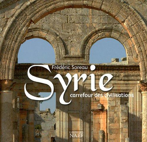 Syrie : Carrefour des civilisations