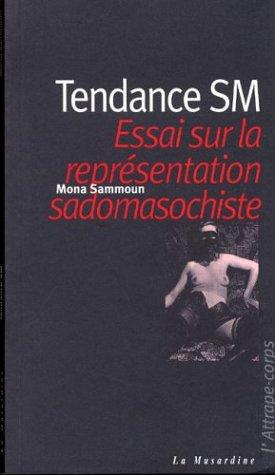 Tendance SM : Essai sur la représentation sadomasochiste