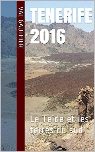 Tenerife : Le Teide et les terres du sud (Guides et cartes en main.com t. 5)