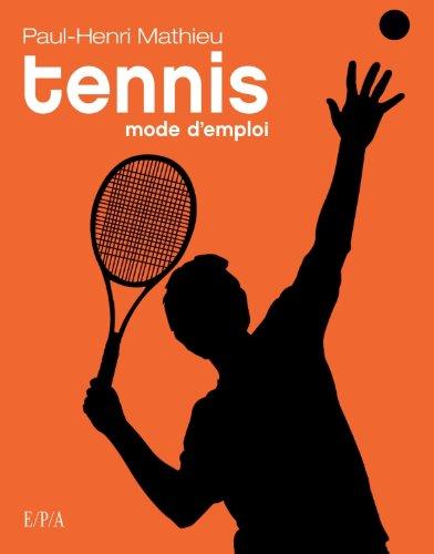 Tennis: mode d'emploi