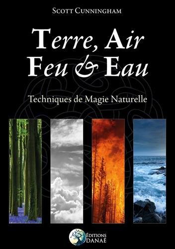 Terre, Air, Feu et Eau: Techniques de Magie Naturelle