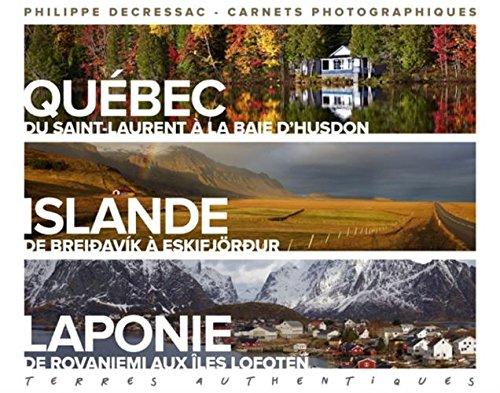 Terres authentiques : Québac, Islande, Laponie