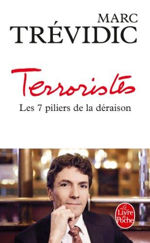 Terroristes : les sept piliers de la déraison