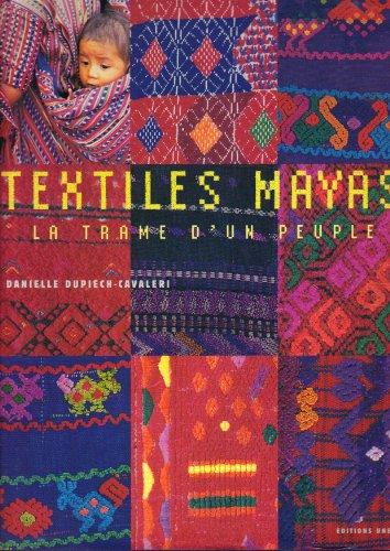 Textiles Mayas - La trame d'un peuple