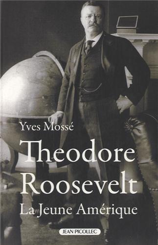 Théodore Roosevelt (1858-1919): La Jeune Amérique