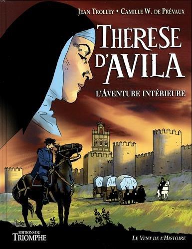 Thérèse d'Avila : L'aventure intérieure