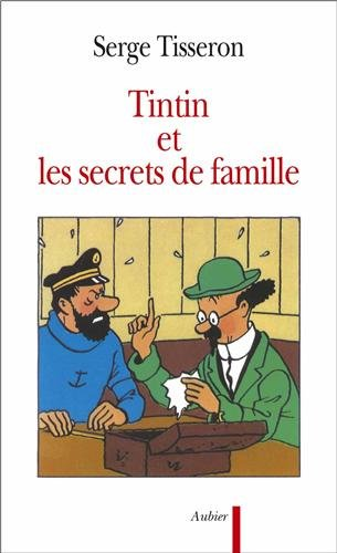 Tintin et les secrets de famille : Secrets de famille, troubles mentaux et création