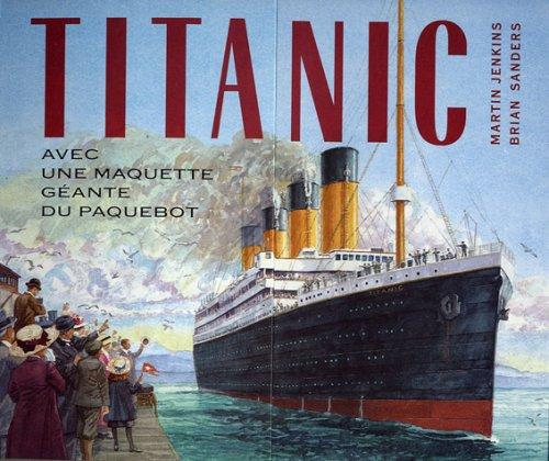 Titanic : Avec maquette géante du paquebot