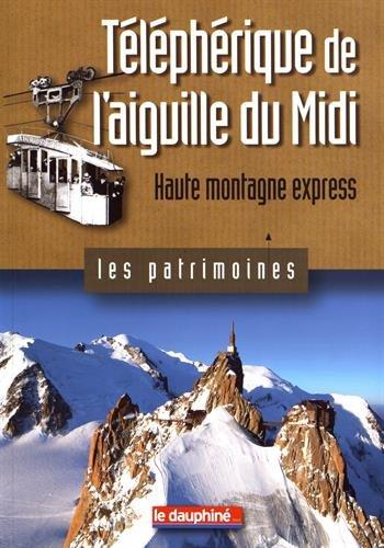 Téléphérique de l'aiguille du Midi : Haute montagne express