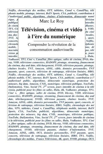 Télévision, cinéma et vidéo à l'ère du numérique.: Comprendre la révolution de la consommation audiovisuelle.