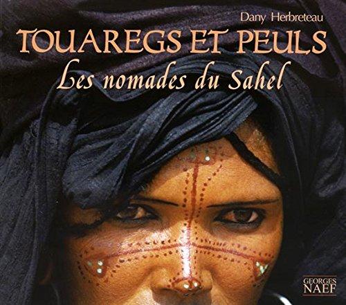 Touaregs et Peuls : Les nomades du Sahel
