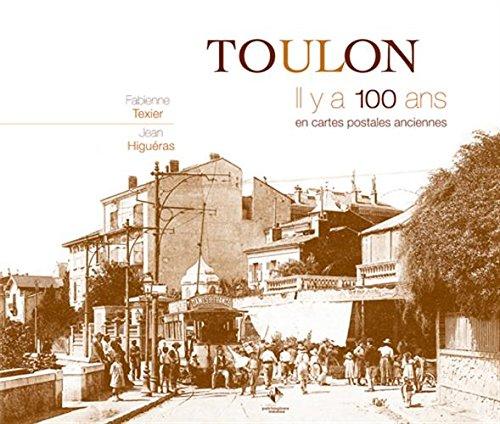 Toulon : Il y a 100 ans en cartes postales anciennes