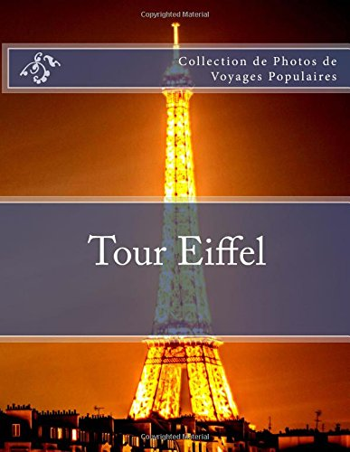 Tour Eiffel: Collection de Photos de Voyages Populaires