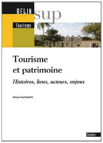 Tourisme et Patrimoine - Histoires, Lieux, Acteurs, Enjeux