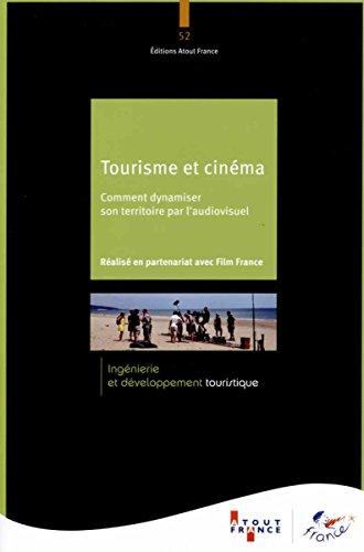 Tourisme et cinéma - Comment dynamiser son territoire par l'audiovisuel