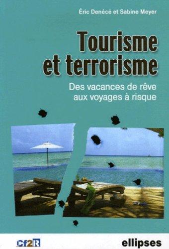 Tourisme et terrorisme : Des vacances de rêve aux voyages à risques