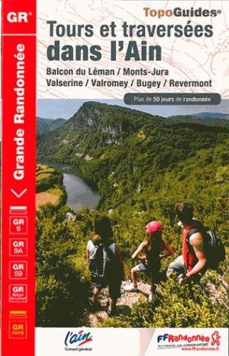 Tours et traversées dans l'Ain : Balcon du Léman, Monts-Jura, Valserine, Valromey, Bugey, Revermont. Plus de 50 jours de…
