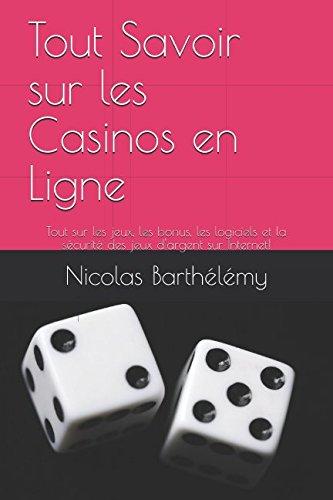 Tout Savoir sur les Casinos en Ligne: Tout sur les jeux, les bonus, les logiciels et la sécurité des jeux d'argent sur…