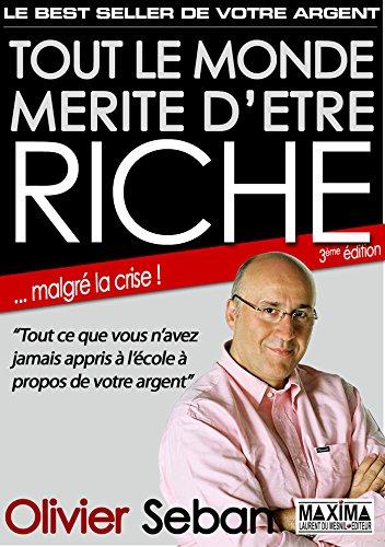 Tout le monde mérite d'être riche - Ou tout ce que vous n'avez jamais appris à l'école à propos de votre argent: 3e…