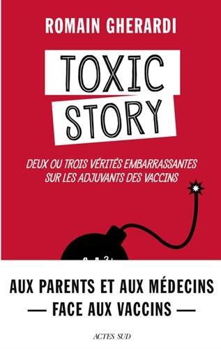 Toxic Story - Deux ou trois vérités embarrassantes sur les vaccins et leurs adjuvants