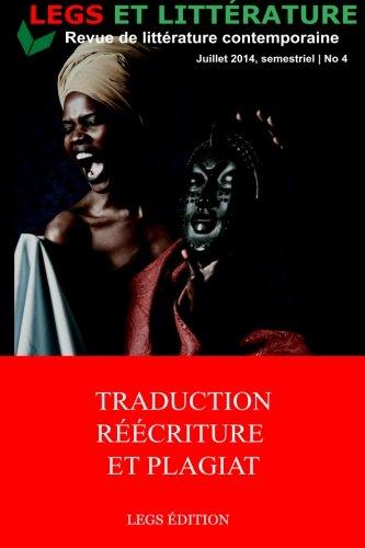 Traduction, Réécriture et Plagiat: Legs et Littérature